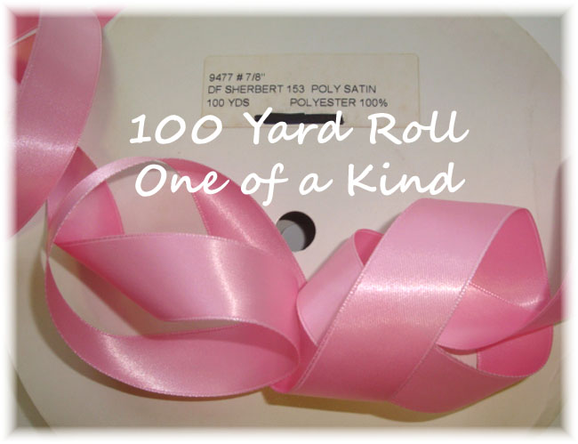 7/8 OOAK SHERBERT PINK DOUBLE FACE SATIN - 100 YARD ROLL